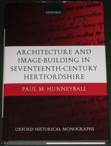 Architecture and Image-Building in Seventeenth Century Hertfordshire, by Paul M. Hunneyball